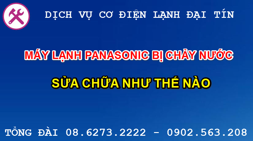 may lanh panasonic bi chay nuoc